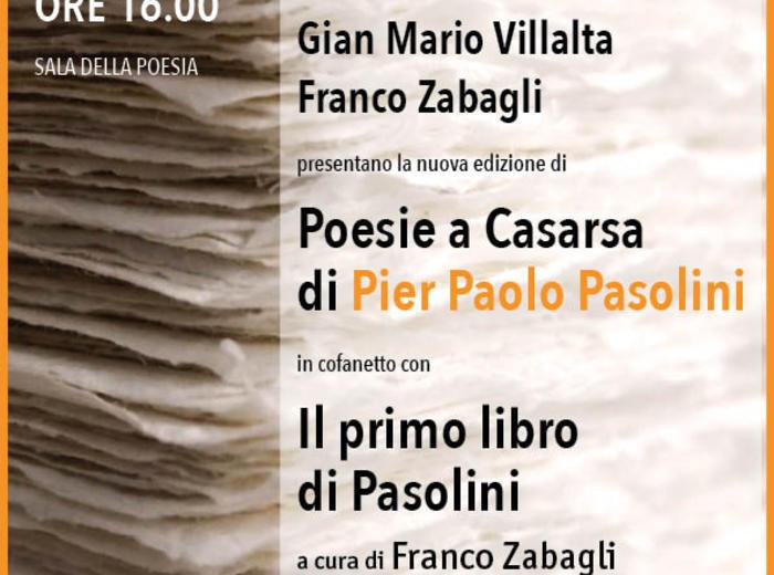 """Al Salone Internazionale del Libro di Torino Gian Mario Villalta e Franco Zabagli presentano la nuova edizione di """"Poesie a Casarsa"""" di Pier Paolo Pasolini"""