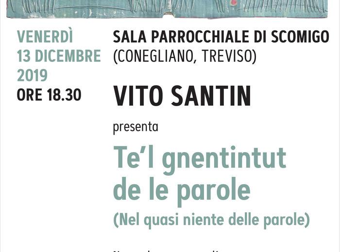 """Vito Santin presenta il libro """"Te'l gnentintut de le parole"""" (Nel quasi niente delle parole)"""