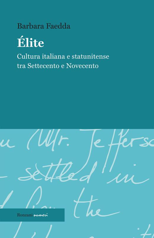 Élite. Cultura italiana e statunitense tra Settecento e Novecento
