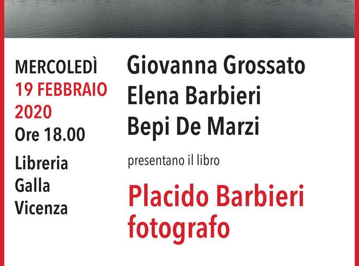 Alla Libreria Galla (Vicenza) Giovanna Grossato,Elena Barbieri eBepi De Marzipresentano il libro Placido Barbieri fotografo