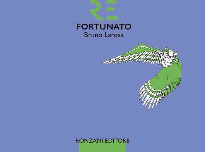 """Il giovedì dell'editore - """"Fortunato"""", Bruno Larosa"""