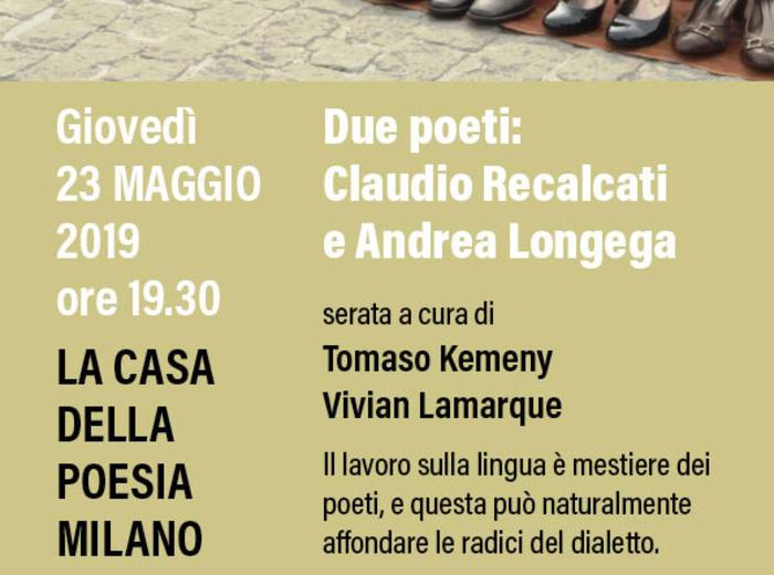 Alla Casa della Poesia di Milano due poeti: Claudio Recalcatie Andrea Longega. Serata a cura diTomaso Kemeny eVivian Lamarque.