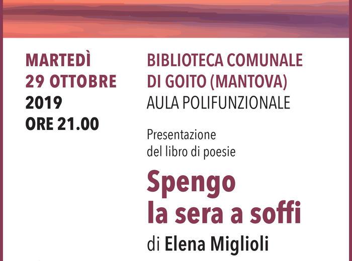 """Alla Biblioteca Comunale di Goito (Mantova) si presenta il libro di poesie """"Spengo la sera a soffi"""" di Elena Miglioli"""