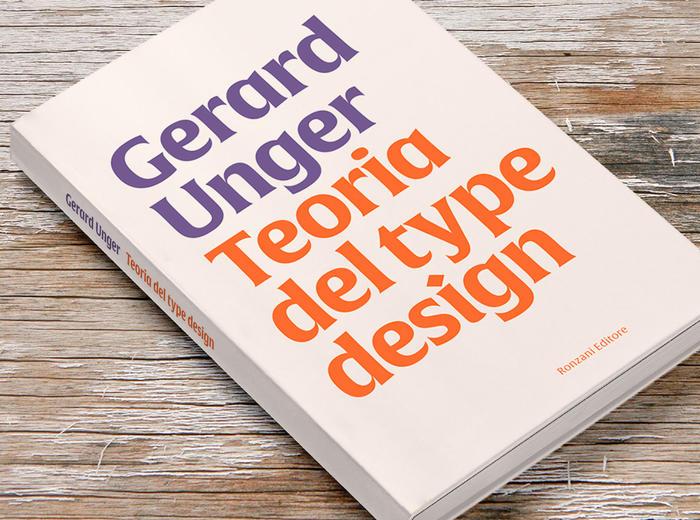 """""""Teoria del type design"""" dell'olandese Gerard Unger presentata in prima edizione italiana"""
