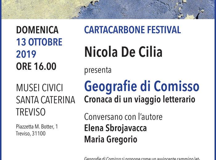 """Al festival letterario Carta Carbone (Treviso) Nicola De Cilia presenta il libro """"Geografie di Comisso"""""""
