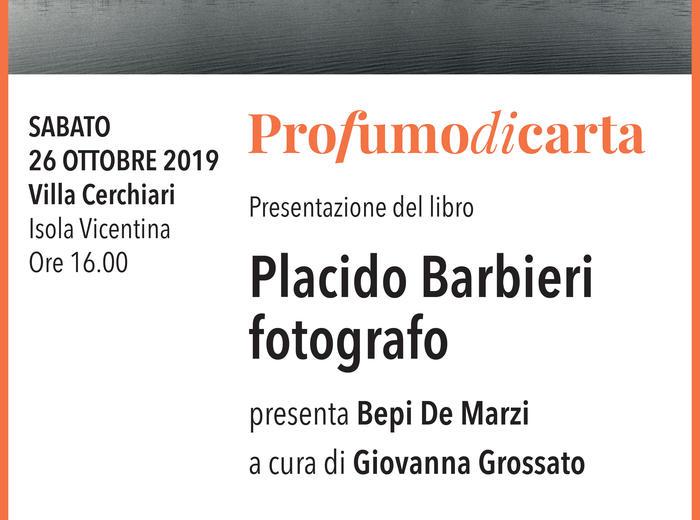 """Per la rassegna """"Profumo di carta"""", a Isola Vicentina (Vicenza), Bepi De Marzi presenta """"Placido Barbieri fotografo""""."""