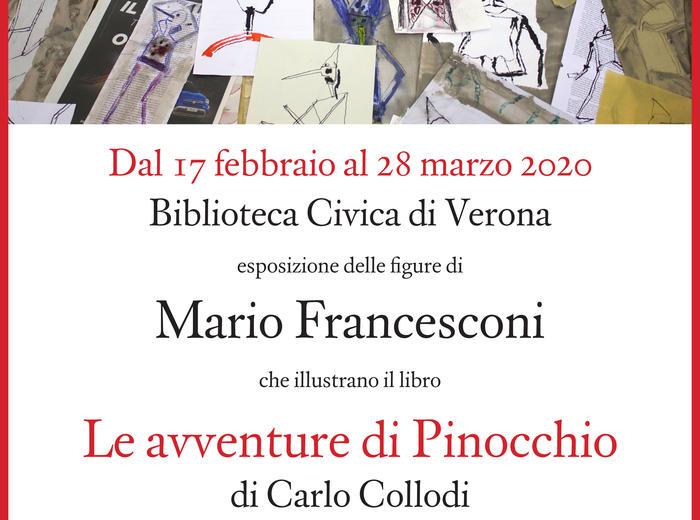 """Dal 17 al 28 marzo 2020, alla Biblioteca Civica di Verona, un'esposizione delle figure di Mario Francesconi che illustrano il libro """"Le avventure di Pinocchio"""" di Carlo Collodi"""