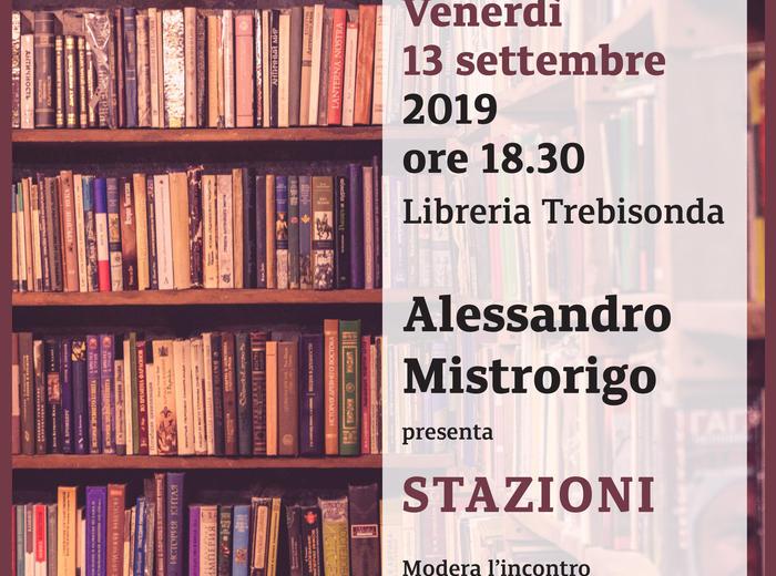 """Quattro poeti, una realtà. Alla libreria Trebisonda di Torino Alessandro Mistrorigo presenta """"Stazioni"""""""