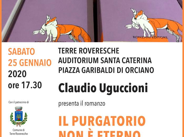 """A Terre Roveresche (PU) Claudio Uguccioni presenta il romanzo """"Il purgatorio non è eterno"""""""