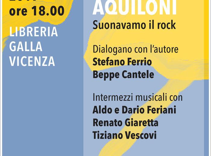 """Alla libreria Galla di Vicenza Tiziano Vescovi presenta """"Aquiloni. Suonavamo il rock"""""""