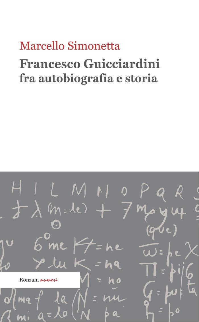 Francesco Guicciardini fra autobiografia e storia