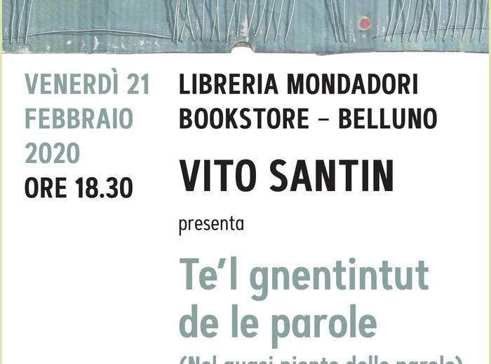 """Alla Libreria Mondadori Bookstore di Belluno Vito Santin presenta """"Te'l gnentitut de le parole"""""""