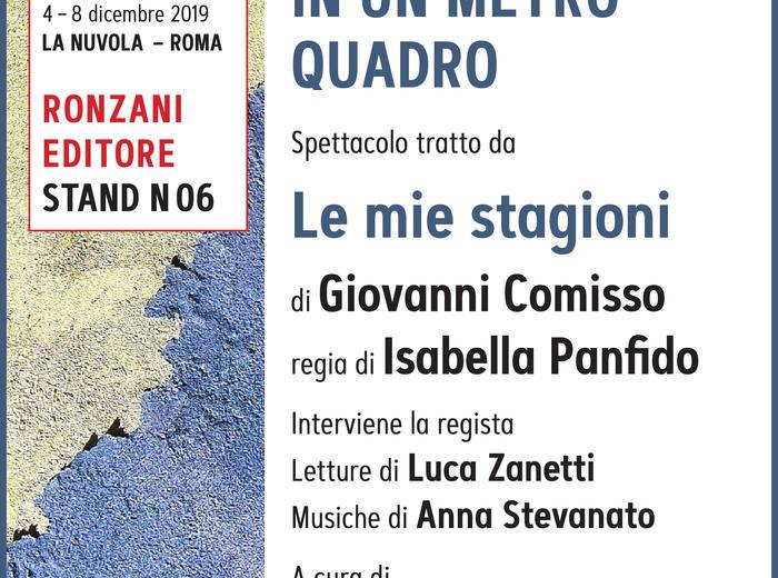 """""""Più libri più liberi"""": Tutto il mondo in un metro quadro. Spettacolo tratto da """"Le mie stagioni"""" di Giovanni Comisso."""