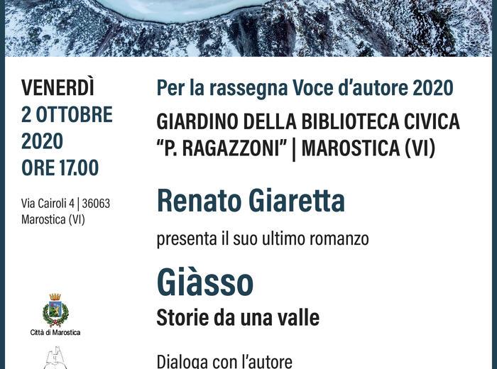"""Al giardino della Biblioteca di Marostica - per la rassegna Voce d'Autore 202 - Renato Giaretta presenta """"Giàsso. Storie da una valle"""""""