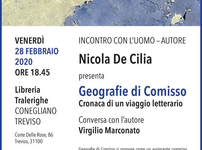 """Alla libreria Tralerighe di Conegliano (Treviso) Nicola De Cilia presenta """"Geografie di Comisso. Cronaca di un viaggio letterario"""""""