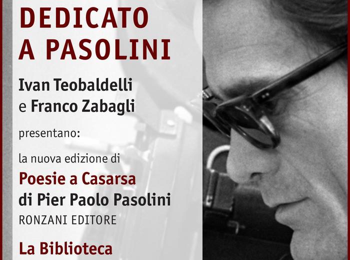 Dedicato a Pasolini. Ivan Teobaldelli incontra Franco Zabagli