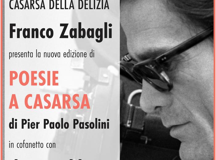 """Al Centro Studi Pier Paolo Pasolini a Casarsa della Delizia, Franco Zabagli presenta la nuova edizione di """"Poesie a Casarsa"""""""