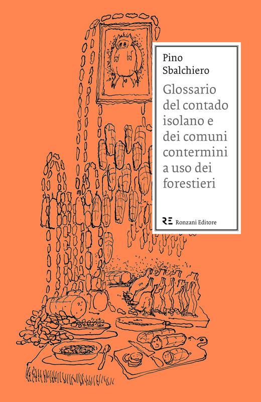 Glossario del contado isolano e dei comuni contermini a uso dei forestieri